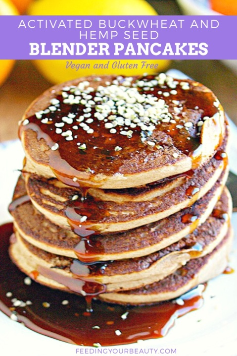 Activated Buckwheat and Hemp Seed Blender Pancakes - Vegan, Gluten Free, Refined Sugar Free, Oil Free
