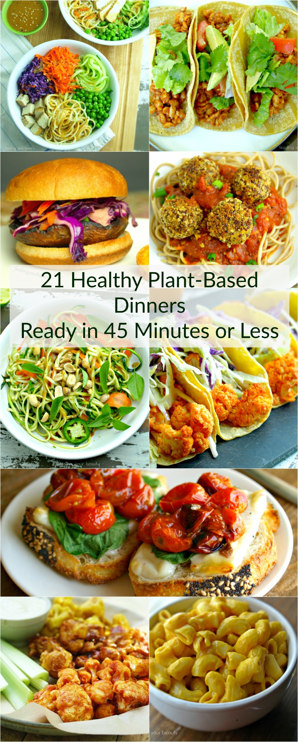 21 Healthy Plant-Based Dinners Ready in 45 Minutes or Less - Vegan, gluten free, oil free, dairy free, egg free, meatless