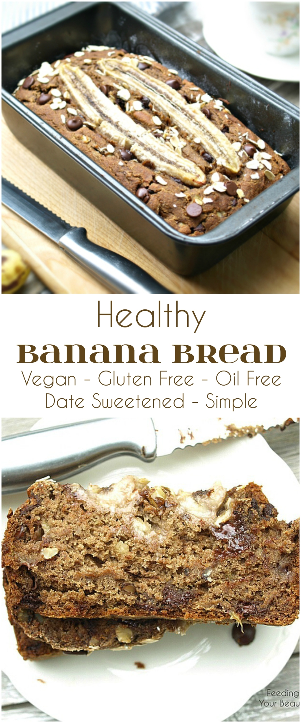 Healthy Banana Bread - Vegan, Gluten Free, Oil Free, Date Sweetened, Made with simple everyday ingredients!