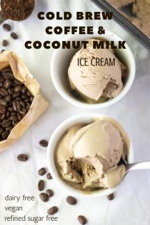 Cold Brew Coffee and Coconut Milk Ice Cream - Dairy Free, Vegan, Paleo, Refined Sugar Free